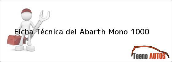Ficha Técnica del Abarth Mono 1000