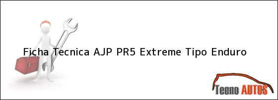 Ficha Tecnica AJP PR5 Extreme Tipo Enduro