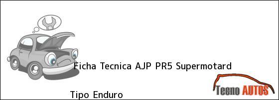 Ficha Tecnica AJP PR5 Supermotard Tipo Enduro