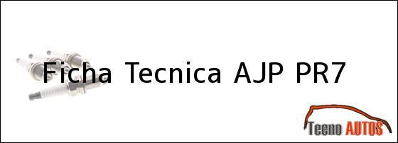 Ficha Tecnica AJP PR7