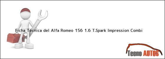Ficha Técnica del <i>Alfa Romeo 156 1.6 T.Spark Impression Combi</i>