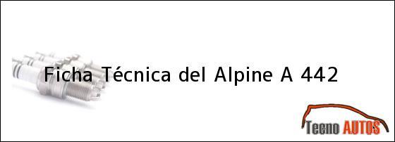 Ficha Técnica del Alpine A 442