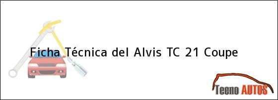 Ficha Técnica del Alvis TC 21 Coupe