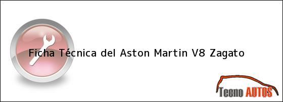 Ficha Técnica del <i>Aston Martin V8 Zagato</i>