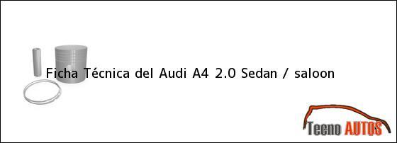 Ficha Técnica del Audi A4 2.0 Sedan / saloon