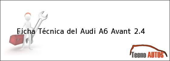 Ficha Técnica del Audi A6 Avant 2.4