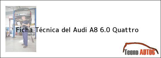 Ficha Técnica del <i>Audi A8 6.0 Quattro</i>