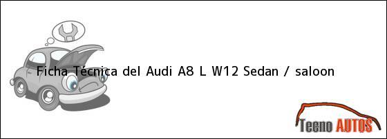 Ficha Técnica del Audi A8 L W12 Sedan / saloon