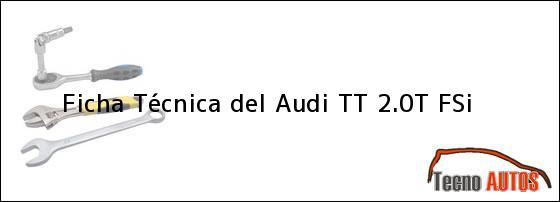 Ficha Técnica del Audi TT 2.0T FSI