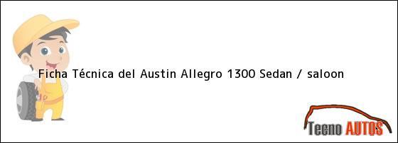Ficha Técnica del Austin Allegro 1300 Sedan / saloon