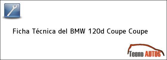 Ficha Técnica del <i>BMW 120d Coupe Coupe</i>