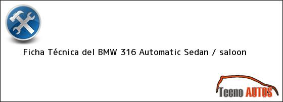 Ficha Técnica del BMW 316 Automatic Sedan / saloon