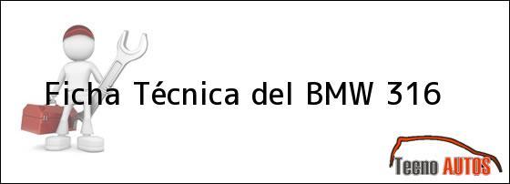 Ficha Técnica del BMW 316