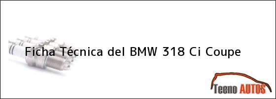 Ficha Técnica del BMW 318 Ci Coupe