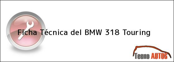 Ficha Técnica del BMW 318 Touring