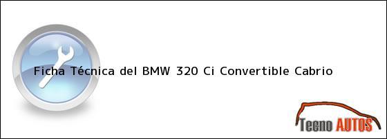 Ficha Técnica del <i>BMW 320 Ci Convertible Cabrio</i>