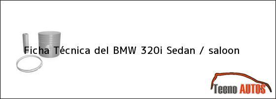 Ficha Técnica del BMW 320i Sedan / saloon