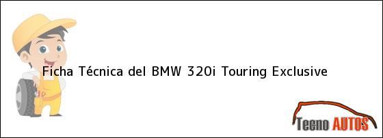 Ficha Técnica del BMW 320i Touring Exclusive