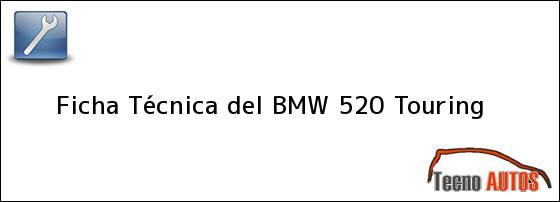 Ficha Técnica del <i>BMW 520 Touring</i>