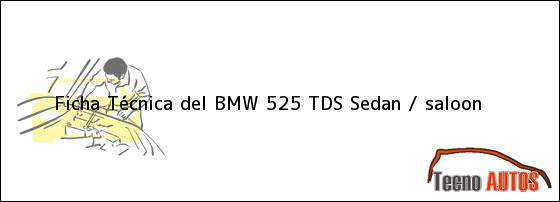 Ficha Técnica del BMW 525 TDS Sedan / saloon