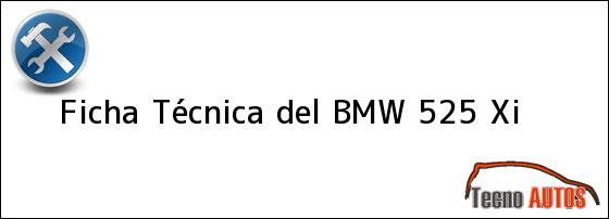 Ficha Técnica del <i>BMW 525 Xi</i>