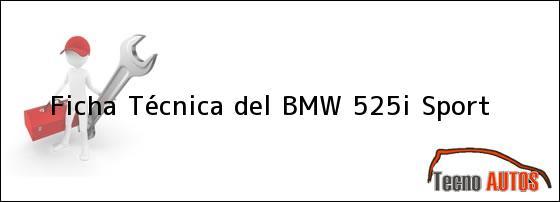 Ficha Técnica del <i>BMW 525i Sport</i>