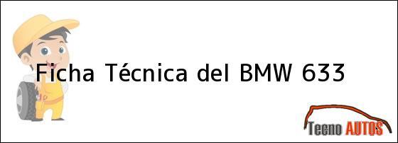 Ficha Técnica del <i>BMW 633</i>