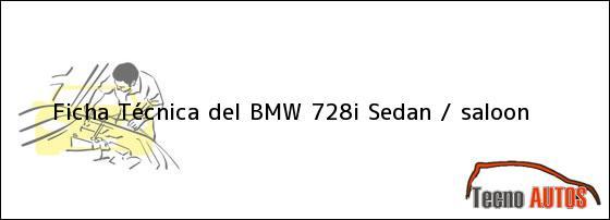 Ficha Técnica del BMW 728i Sedan / saloon