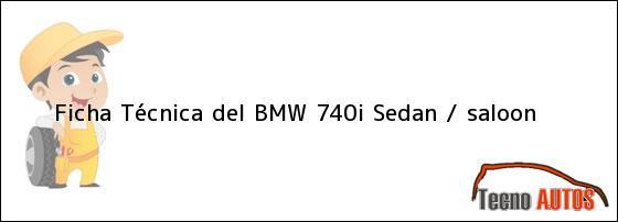 Ficha Técnica del BMW 740i Sedan / saloon
