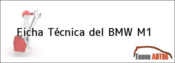 Ficha Técnica del <i>BMW M1</i>