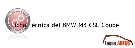 Ficha Técnica del BMW M3 CSL Coupe