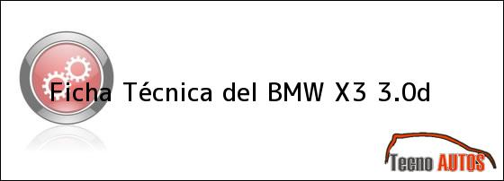 Ficha Técnica del BMW X3 3.0D