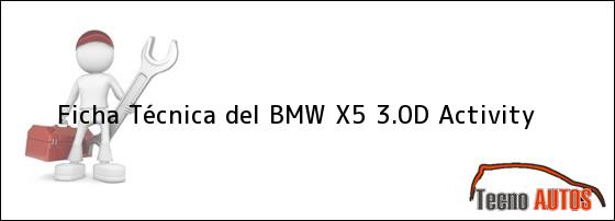 Ficha Técnica del BMW X5 3.0D Activity