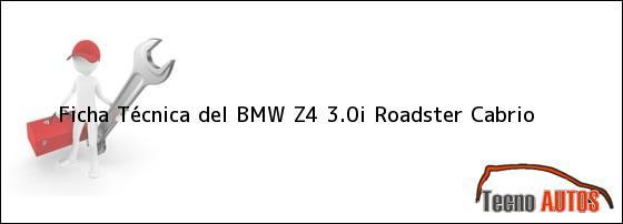 Ficha Técnica del <i>BMW Z4 3.0i Roadster Cabrio</i>