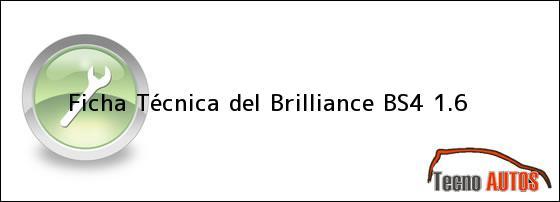 Ficha Técnica del <i>Brilliance BS4 1.6</i>