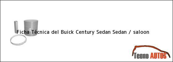 Ficha Técnica del Buick Century Sedan Sedan / saloon