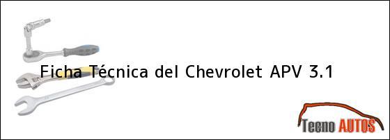 Ficha Técnica del <i>Chevrolet APV 3.1</i>