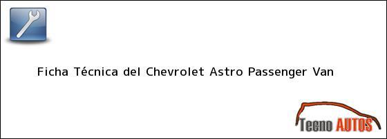 Ficha Técnica del <i>Chevrolet Astro Passenger Van</i>