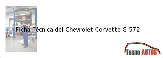 Ficha Técnica del <i>Chevrolet Corvette G 572</i>