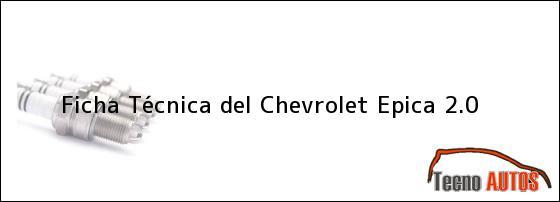 Ficha Técnica del <i>Chevrolet Epica 2.0</i>