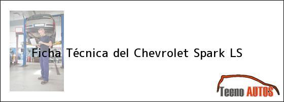 Ficha Técnica del Chevrolet Spark LS