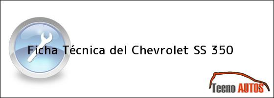 Ficha Técnica del <i>Chevrolet SS 350</i>