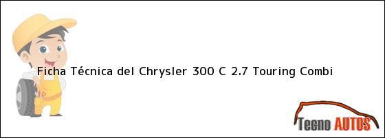 Ficha Técnica del Chrysler 300 C 2.7 Touring Combi