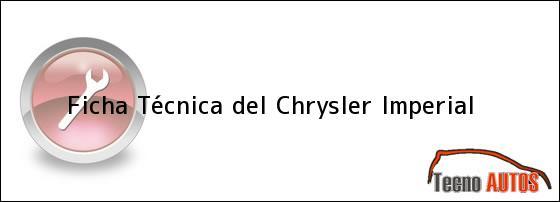 Ficha Técnica del <i>Chrysler Imperial</i>