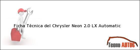 Ficha Técnica del Chrysler Neon 2.0 LX Automatic