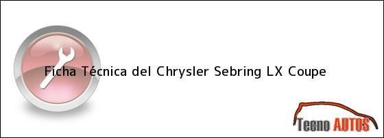 Ficha Técnica del <i>Chrysler Sebring LX Coupe</i>