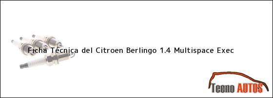 Ficha Técnica del Citroen Berlingo 1.4 Multispace Exec