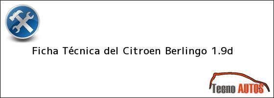 Ficha Técnica del <i>Citroen Berlingo 1.9d</i>