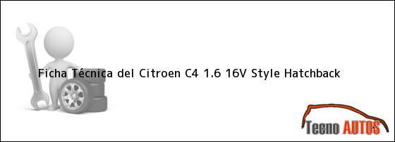 Ficha Técnica del <i>Citroen C4 1.6 16V Style Hatchback</i>