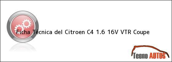 Ficha Técnica del <i>Citroen C4 1.6 16V VTR Coupe</i>